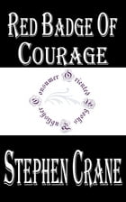 Red Badge of Courage: An Episode of the American Civil War by Stephen Crane