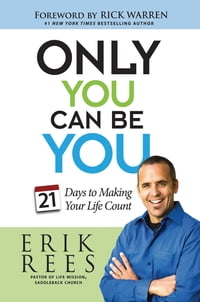 Only You Can Be You: 21 Days to Making Your Life Count