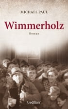 Wimmerholz by Michael Paul