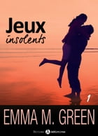Jeux insolents - Vol. 1 by Emma M. Green