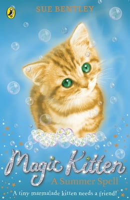 Book Magic Kitten: A Summer Spell by Sue Bentley