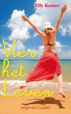 Vier het Leven by Elly Koster