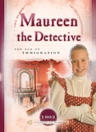 Maureen the Detective: The Age of Immigration by Veda Boyd Jones