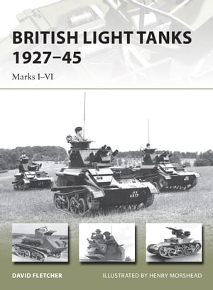 British Light Tanks 1927�?45 Marks I�?VI