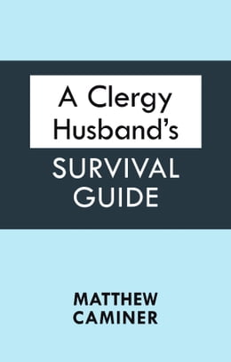Book A Clergy Husband's Survival Guide by Matthew Caminer