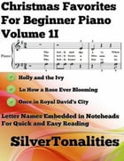 Christmas Favorites for Beginner Piano Volume 1 I by Silver Tonalities