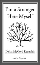 I'm a Stranger Here Myself by Dallas McCord Reynolds