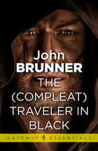 The (Compleat) Traveller in Black by John Brunner