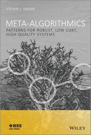 Meta-Algorithmics Patterns for Robust,  Low Cost,  High Quality Systems