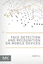 Face Detection and Recognition on Mobile Devices by Haowei Liu