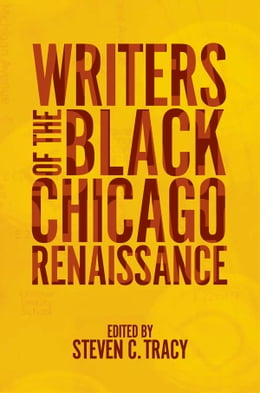 Book Writers of the Black Chicago Renaissance by Steven C. Tracy