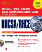 RHCSA/RHCE Red Hat Linux Certification Study Guide (Exams EX200 & EX300), 6th Edition by Michael Jang