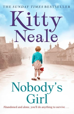 Nobody's Girl: Abandoned and alone, you'll do anything to survive… by Kitty Neale
