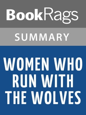 Women Who Run with the Wolves by Clarissa Pinkola Estes | Summary & Study Guide