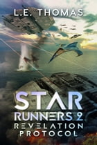 Revelation Protocol: Star Runners Book 2 by L.E. Thomas