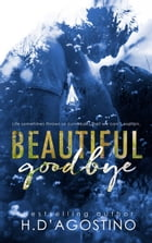 Beautiful Goodbye by H. D'Agostino