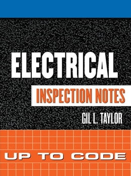 Book Electrical Inspection Notes: Up to Code by Taylor, Gil