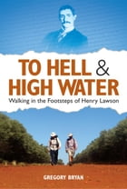 To Hell and Highwater by Gregory Bryan