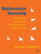 Mathematical Reasoning: Patterns, Problems, Conjectures, and Proofs