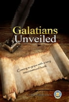 Galatians Unveiled by Yahweh's Restoration Ministry