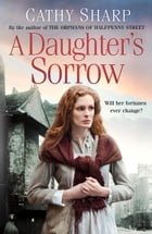 A Daughter's Sorrow (East End Daughters, Book 1) by Cathy Sharp