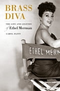 Brass Diva: The Life and Legends of Ethel Merman 5a19868f-117c-46d8-82c0-eb78f7556f16