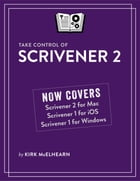 Take Control of Scrivener 2 by Kirk McElhearn
