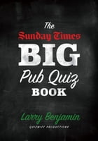 The Sunday Times Big Pub Quiz Book by Larry Benjamin