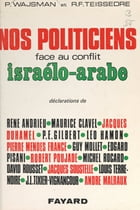 Nos politiciens face au conflit israélo-arabe by Catherine Clessis