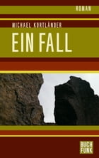 Ein Fall by Michael Kortländer