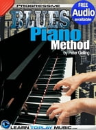 Blues Piano Lessons for Beginners: Teach Yourself How to Play Piano (Free Audio Available) by LearnToPlayMusic.com