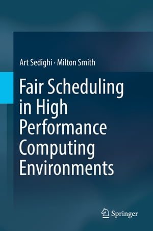 Fair Scheduling in High Performance Computing Environments by Art Sedighi