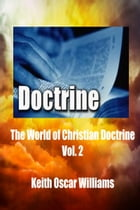The World of Christian Doctrine, Vol. 2 by Keith Oscar Williams