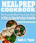 Meal Prep Cookbook: The Essential Meal Prep Guide Book: Over 100 Quick, Easy And Delicious Meal Prep Recipes & Plan Ahead Meals (Meal Prep, Meal Plan, Clean Eating, Healthy Recipes, Weight Loss) b39f6725-0093-4a17-be79-44a8e91a6ee8
