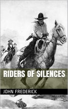 Riders of Silences by John Frederick