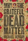 Why the Grateful Dead Matter Cover Image