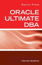 Oracle Ultimate DBA Interview Questions by Equity Press
