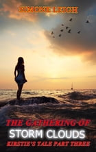 The Gathering of Storm Clouds: Kirstie's Tale, #3 by Simone Leigh