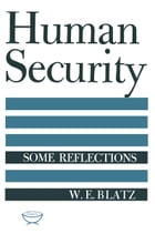 Human Security: Some Reflections by W. E. Blatz