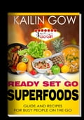 Kailin Gow's Go Girl Guide to SUPERFOODS fe04ec8d-e0cc-4d3d-afa0-2953b7abbb4d