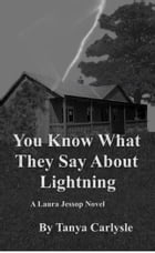 You Know What They Say About Lightning by Tanya Carlysle