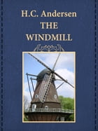 THE WINDMILL by H.C. Andersen