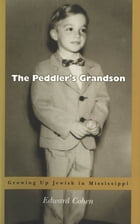 The Peddlerâ??s Grandson: Growing Up Jewish in Mississippi