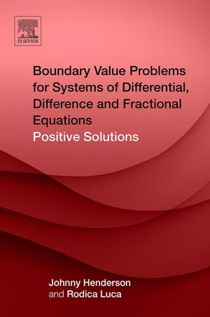 Boundary Value Problems for Systems of Differential,  Difference and Fractional Equations Positive Solutions