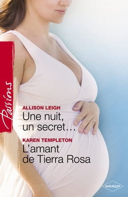 Book Une nuit, un secret... - L'amant de Tierra Rosa (Harlequin Passions) by Allison Leigh