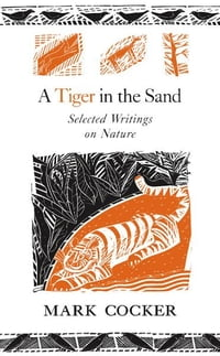 A Tiger in the Sand: Selected Writings on Nature