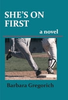 She's on First by Barbara Gregorich