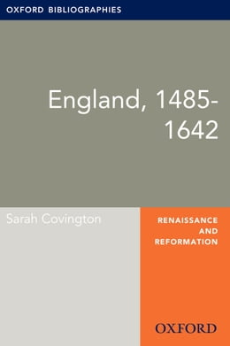 Book England, 1485-1642: Oxford Bibliographies Online Research Guide by Sarah Covington