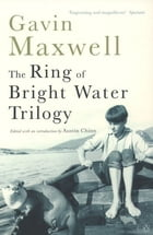 The Ring of Bright Water Trilogy: Ring of Bright Water, The Rocks Remain, Raven Seek Thy Brother by Gavin Maxwell