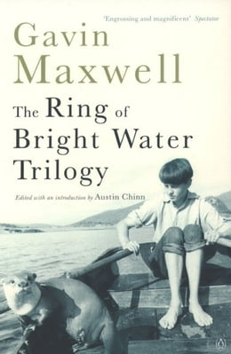 Book The Ring of Bright Water Trilogy: Ring of Bright Water, The Rocks Remain, Raven Seek Thy Brother by Gavin Maxwell